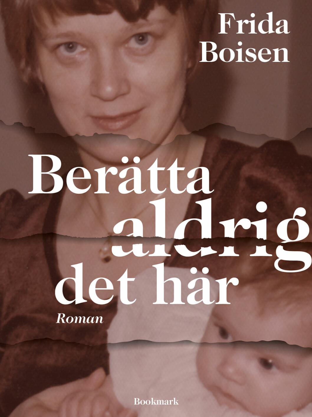 Bokomslag till Berätta aldrig det här, bild på författaren och hennes mamma.