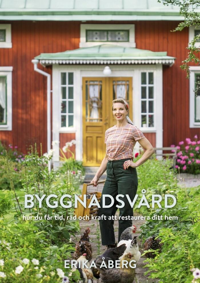 Byggnadsvård fyra experter ELLE Decoration Erika Åbergs nya bok Byggnadsvård