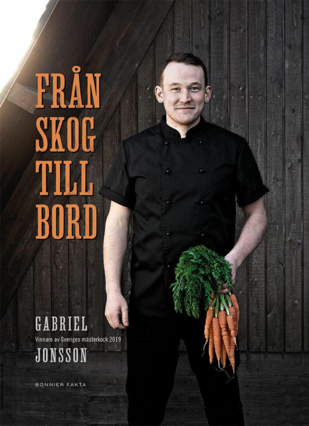 """""""Från skog till bord"""" (Bonnier Fakta) av Gabriel Jonsson, vinnare av Sveriges Mästerkock 2019."""