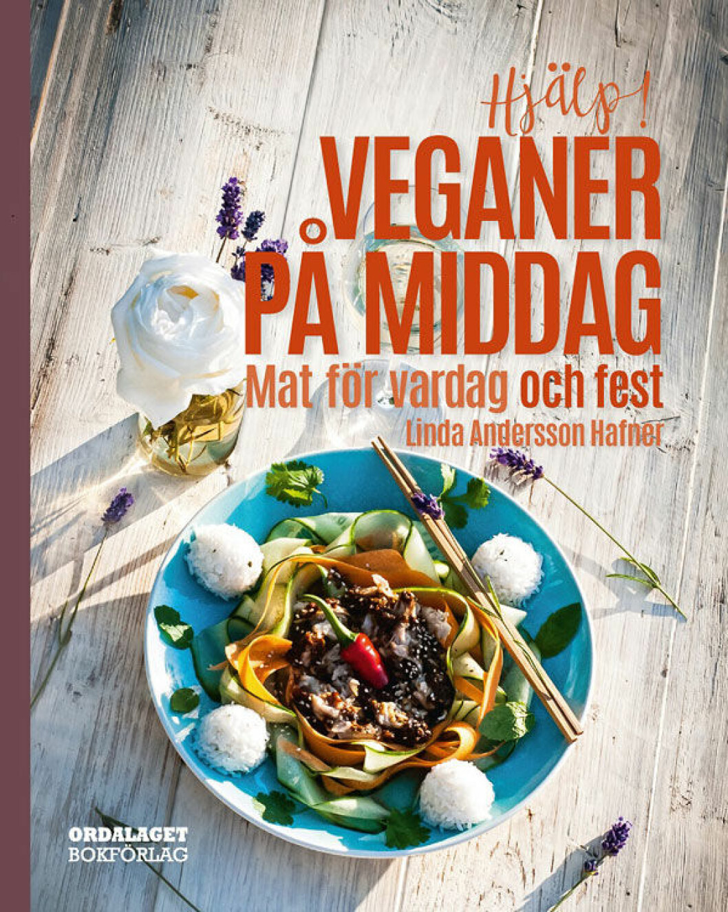 Hjälp! Veganer på middag av Linda Andersson Hafner