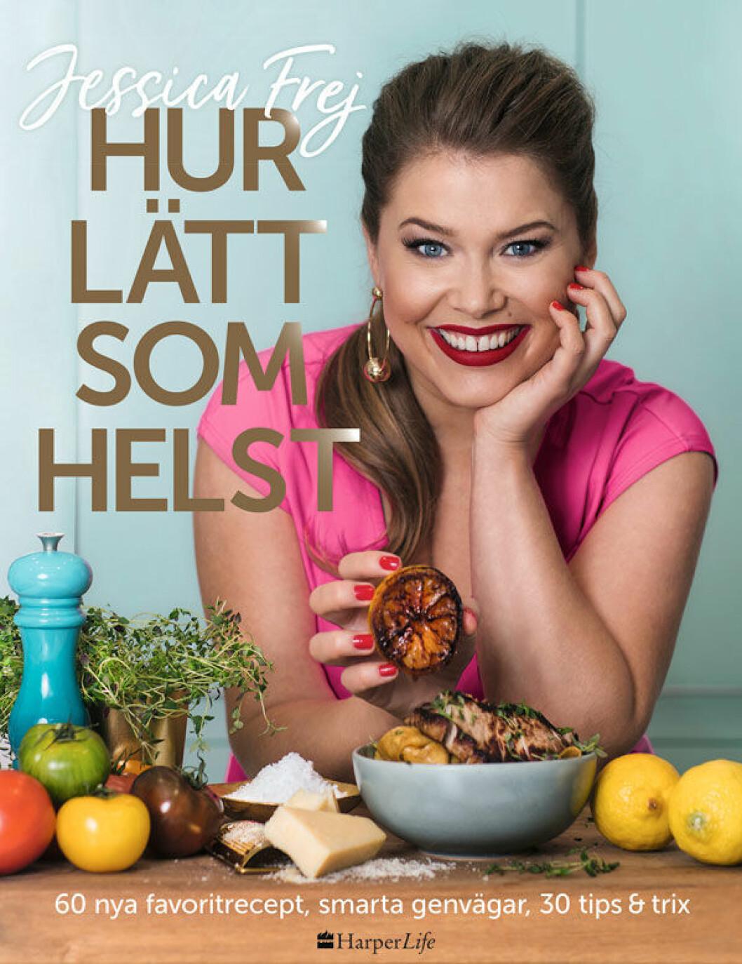 Kokboken Hur lätt som helst av Jessica Frej.
