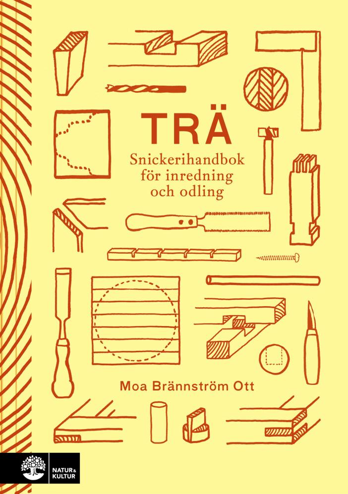 Trä - snickerihandbok av Moa Brännström Ott