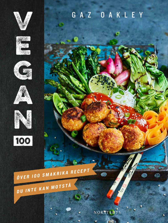 Vegan 100: över 100 smakrika recept du inte kan motstå av Gaz Oakley